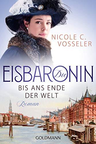 Descargar Gratis Libros Die Eisbaronin: Bis ans Ende der Welt - Roman - Die Eisbaronin-Saga 1 De Epub