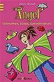 Angel: Klamotten, Küsse, Katastrophen (Känguru - Kinderroman / Ab 10 Jahren)