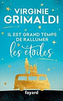 Il est grand temps de rallumer les étoiles - Virginie Grimaldi (2018) sur Bookys