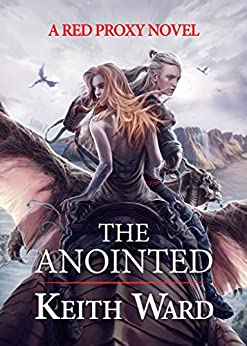 The Anointed (English Edition) di [Ward, Keith]