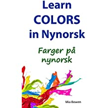 Learn Colors in Nynorsk: Farger på nynorsk (Learn Nynorsk Norwegian Book 3) (English Edition)