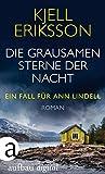 Die grausamen Sterne der Nacht: Roman (Ein Fall für Ann Lindell 4) von Kjell Eriksson