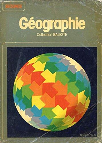 Gographie : Classe de 2! (Collection dirige par Marcel Baleste)
