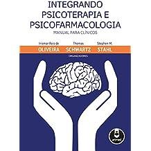 Integrando psicoterapia e psicofarmacologia (Portuguese Edition)