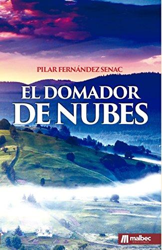 El domador de nubes: Una novela de fantasía histórica y romántica por Pilar Fernández Senac