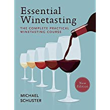 Essential Winetasting: The Complete Practical Winetasting Course
