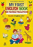 My First english book : per tavole tematiche