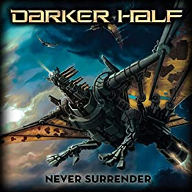 DARKER HALF Never Surrender