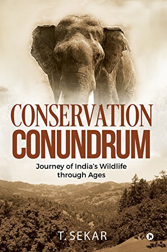 Conservation Conundrum : Journey of India's Wildlife through Ages