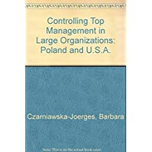 Controlling Top Management in Large Organizations: Poland and U.S.A.