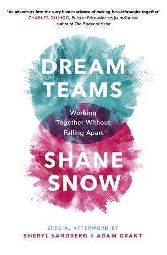 Dream Teams: Working Together Without Falling Apart por Shane Snow