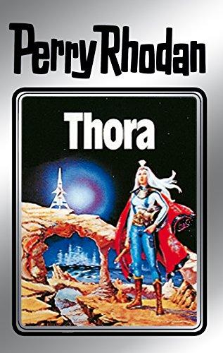 "Perry Rhodan 10: Thora (Silberband): 4. Band des Zyklus ""Atlan und Arkon"" (Perry Rhodan-Silberband)"