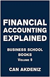 Financial Accounting Explained: Business School Books Volume 9 (English Edition)