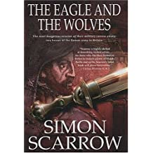 The Eagle and the Wolves: A Novel of the Roman Army by Simon Scarrow (2004-11-03)