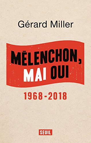 Mélenchon, Mai oui - 1968-2018