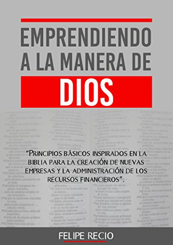 Emprendiendo a la manera de Dios por Felipe Recio
