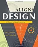 Align The Design: A Blueprint for School Improvement by Nancy J. Mooney (2008-02-28)