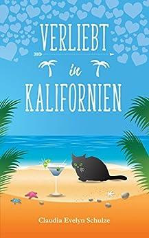 Verliebt in Kalifornien: Ein lustiger Frauenroman