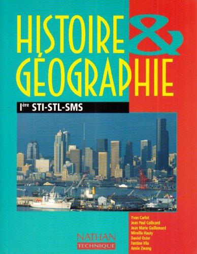 Histoire - géographie, 1re STI, STL, SMS. Livre de l'élève