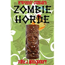 Professor Cocktail's Zombie Horde: Recipes for the World's Most Lethal Drink (English Edition)
