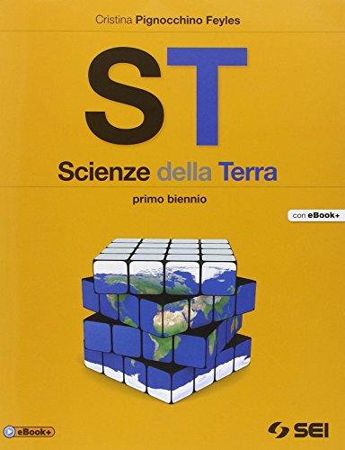 ST. Scienze della terra. Per il biennio delle Scuole superiori