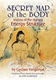 Secret Map of the Body: Visions of the Human Energy Structure
