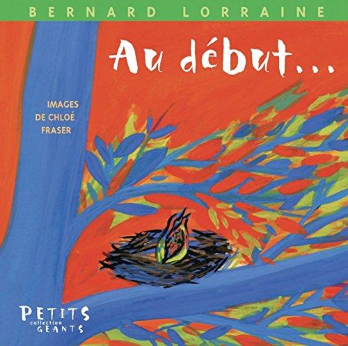 Au début... par Bernard Lorraine