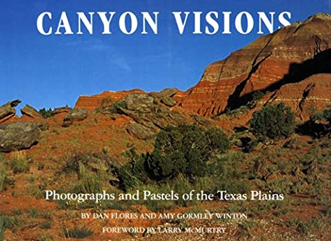 Canyon Visions: Photographs and Pastels of the Texas Plains