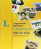 Langenscheidt Wörterbuch Chinesisch Bild für Bild - Bildwörterbuch: 15.000 Begriffe mit Pinyin-Umschrift, Chinesisch-Deutsch (Langenscheidt Wörterbücher Bild für Bild)
