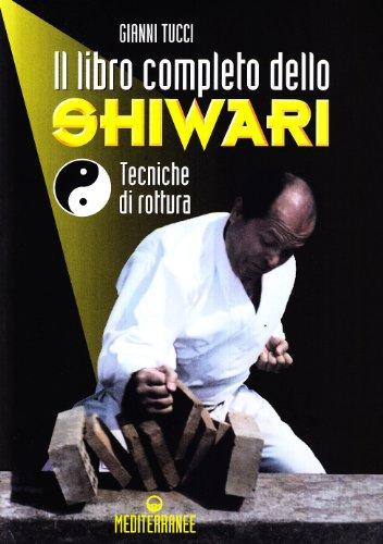 Il libro completo dello shiwari. tecniche di rottura