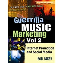 Guerrilla Music Marketing, Vol 2: Internet Promotion & Online Social Media (Guerrilla Music Marketing Series) (English Edition)