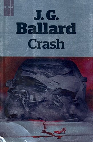 Crash (OTROS FICCION) por JAMES GRAHAM BALLARD