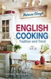 English Cooking: Tradition wird Trend
