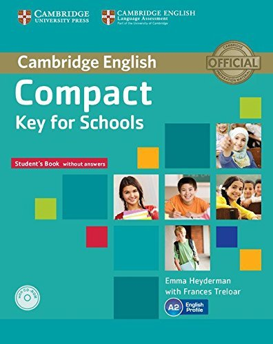 Compact Key for Schools Student's Pack Student's Book without Answers with CD-ROM, Workbook without Answers with Audio CD by Emma Heyderman (2014-07-31)