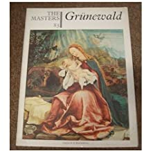 The Masters 83 : Grunewald. [The world's most complete gallery of painting]