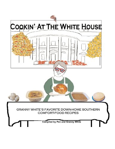 Cookin' At The White House (English Edition) -