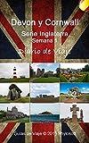 Guía de Viaje a Devon y Cornwall: Serie Inglaterra - Semana 1