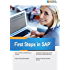 First Steps in SAP: A beginner's guide to SAP