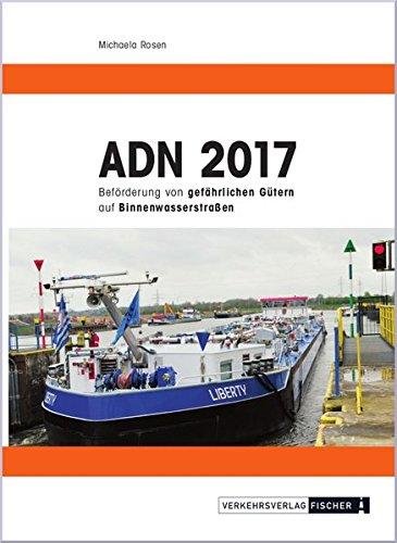 ADN 2017: Beförderung von gefährlichen Gütern auf Binnenwasserstraßen