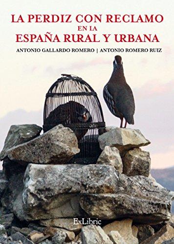 La perdiz con reclamo en la España rural y urbana segunda mano  Se entrega en toda España
