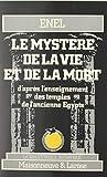 Le mystère de la vie et de la mort d'après l'enseignement des temples de l'ancienne Égypte - Format Kindle - 9782402298537 - 8,99 €