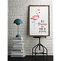 Be a Flamingo in a Flock of Pigeons Inspirational Motivational Quote Pink Watercolour Wall Art Print
