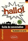 Hallo ! : Guide de conversation, vocabulaire de survie