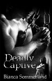 Deadly Captive (English Edition) par [Sommerland, Bianca]