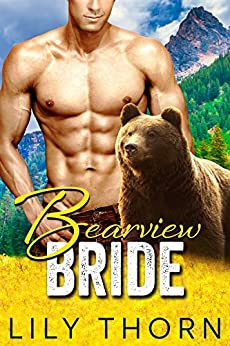 Bearview Bride (BBW Bear Shifter Paranormal Romance) (English Edition) di [Thorn, Lily]