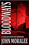 Bloodways by John Moralee