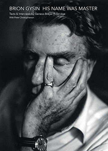 Brion Gysin - His Name Was Master