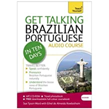Get Talking Brazilian Portuguese in Ten Days Beginner Audio Course: (Audio pack) The essential introduction to speaking and understanding (Teach Yourself: Get Talking)
