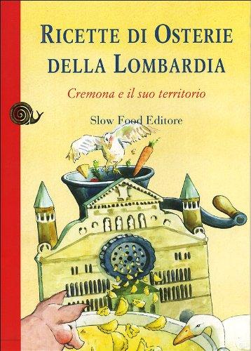 Ricette di osterie della Lombardia. Cremona e il suo territorio