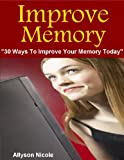 Image de Improve Memory : 30 Ways To Improve Your Memory Today (English Edition)